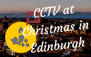 CCTV at Christmas in Edinburgh