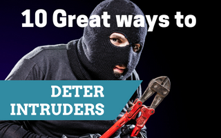 10 Great Ways to Deter Intruders